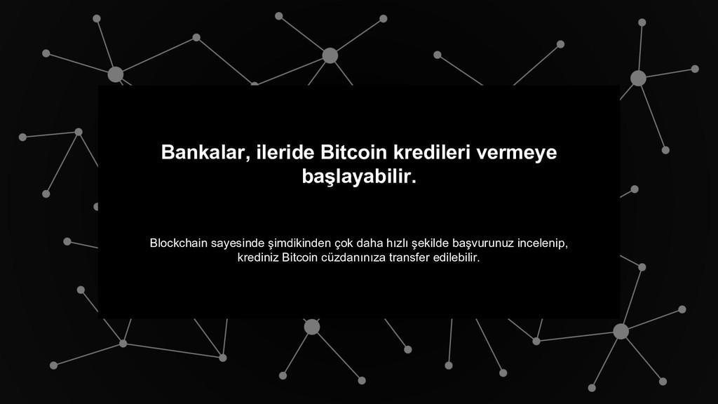 Bankalar, ileride Bitcoin kredileri vermeye baş...