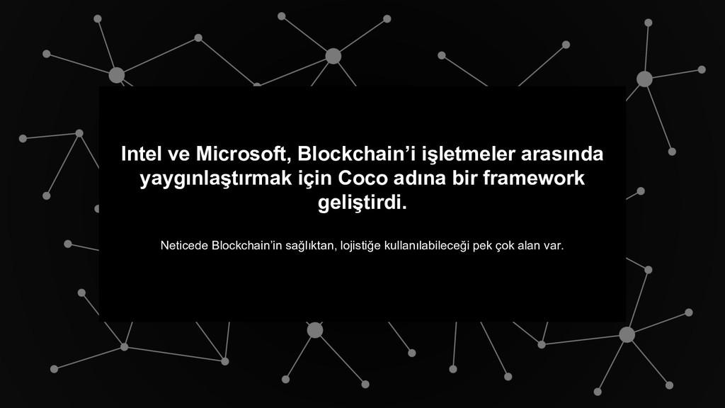 Intel ve Microsoft, Blockchain'i işletmeler ara...