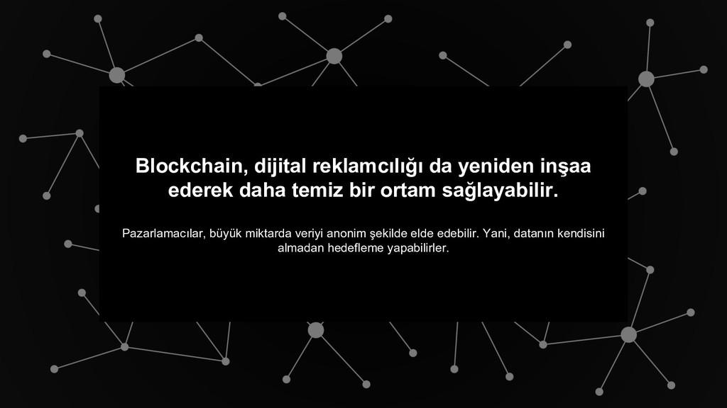 Blockchain, dijital reklamcılığı da yeniden inş...
