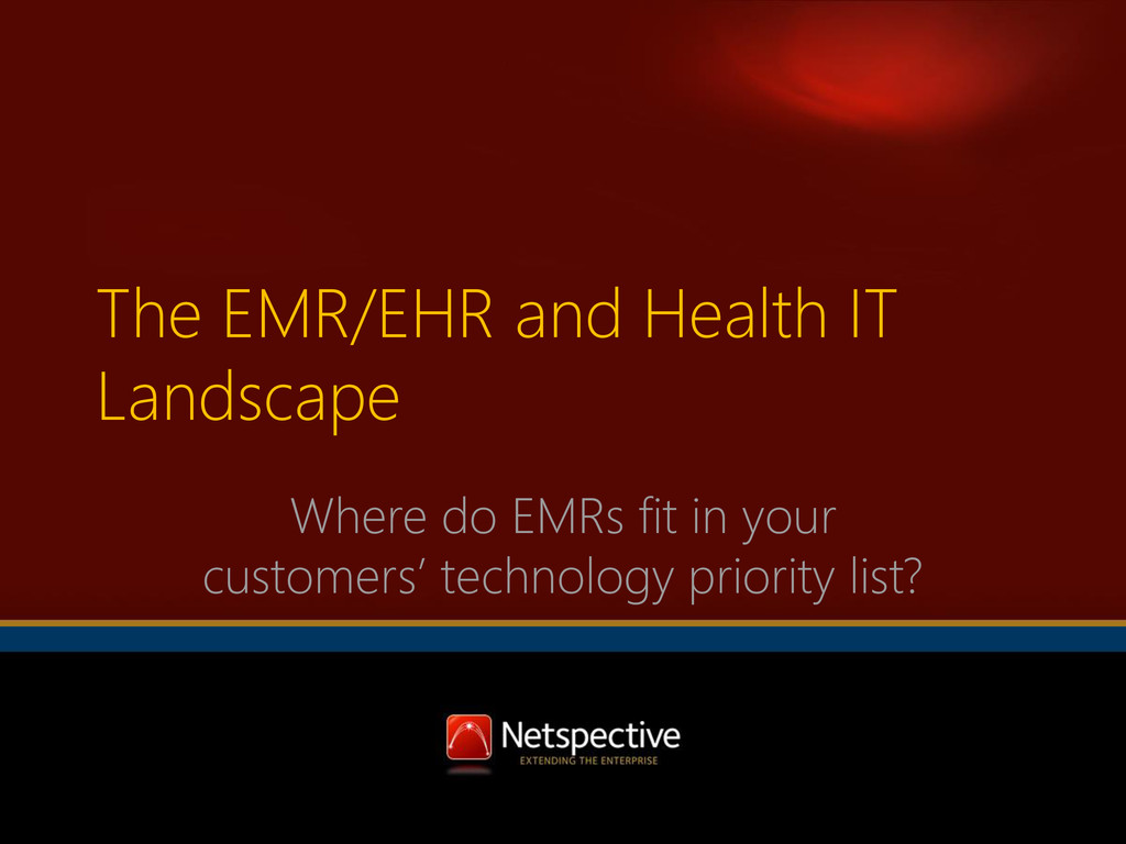 The EMR/EHR and Health IT Landscape Where do EM...