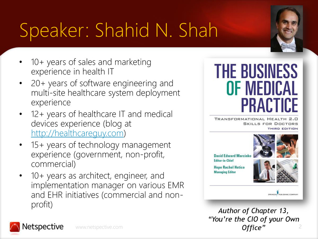2 www.netspective.com Speaker: Shahid N. Shah •...