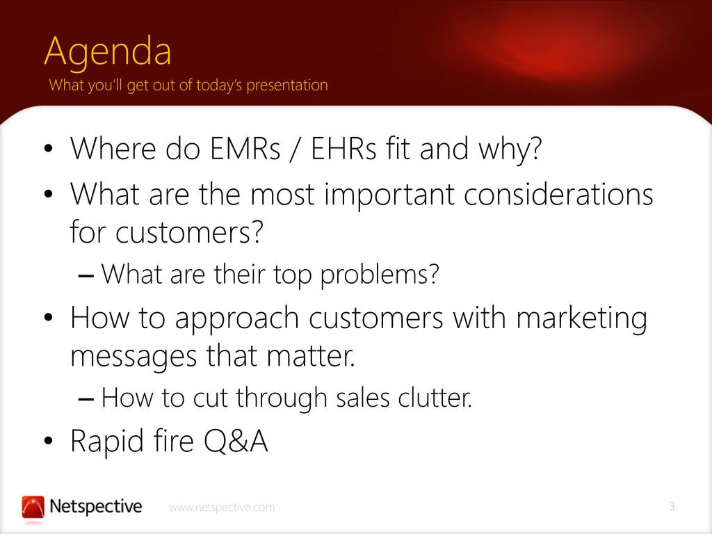3 www.netspective.com Agenda • Where do EMRs / ...