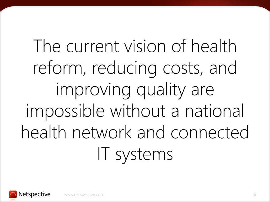 www.netspective.com 6 The current vision of hea...