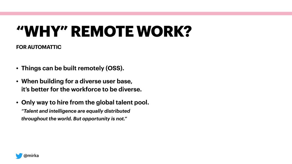 "@mirka FOR AUTOMATTIC ""WHY"" REMOTE WORK? • Thin..."