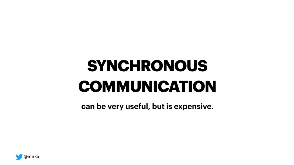 @mirka SYNCHRONOUS COMMUNICATION can be very us...