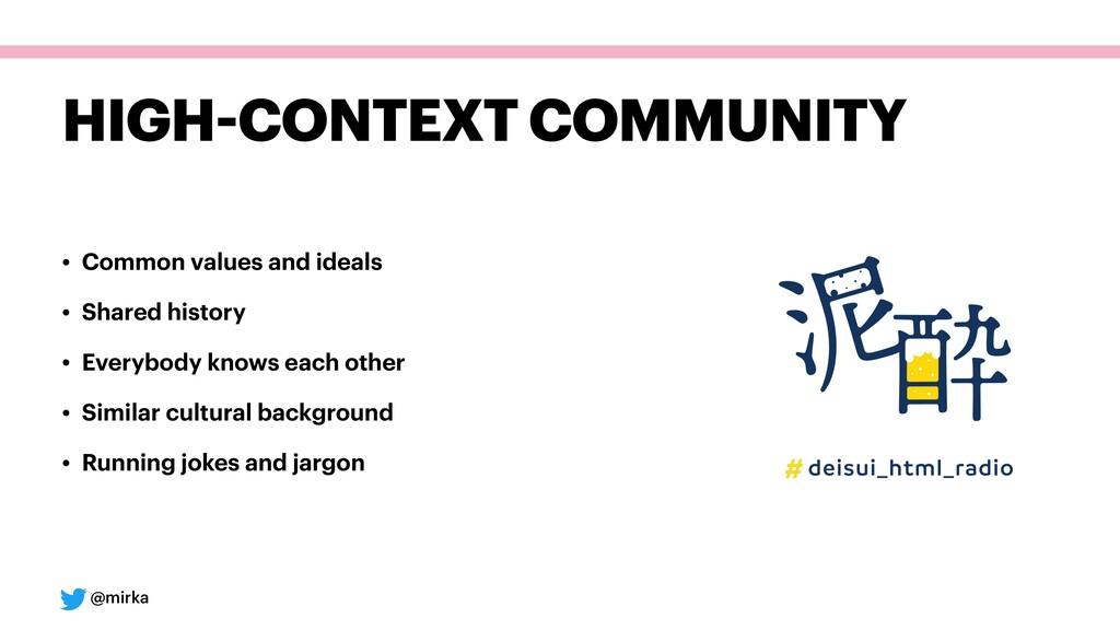 @mirka HIGH-CONTEXT COMMUNITY • Common values a...