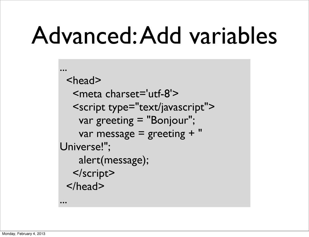 Advanced: Add variables ... <head> <meta charse...