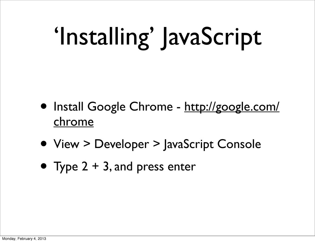 'Installing' JavaScript • Install Google Chrome...