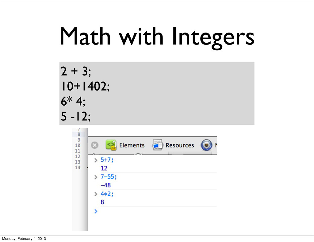 Math with Integers 2 + 3; 10+1402; 6* 4; 5 -12;...