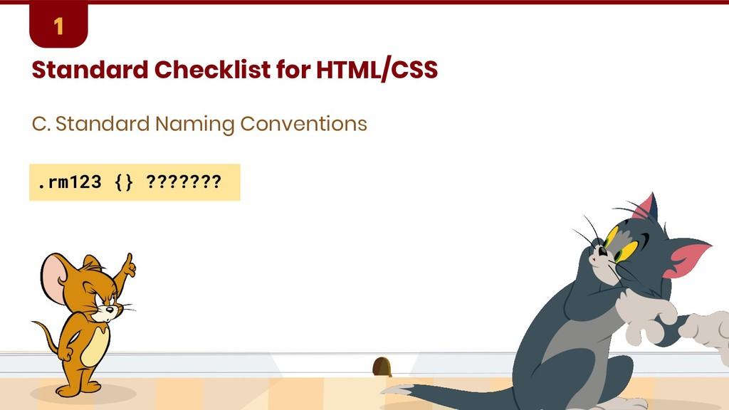 Standard Checklist for HTML/CSS C. Standard Nam...