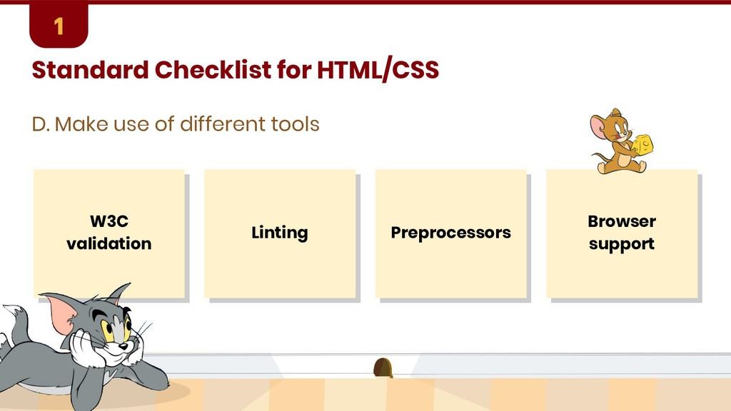 Standard Checklist for HTML/CSS D. Make use of ...