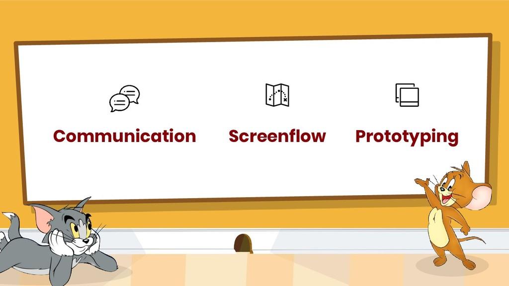 Communication Screenflow Prototyping