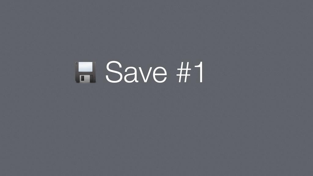 Save #1