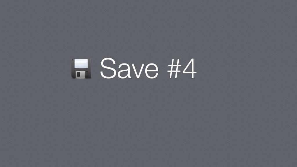Save #4