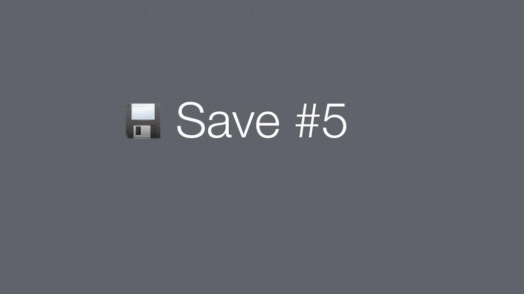 Save #5