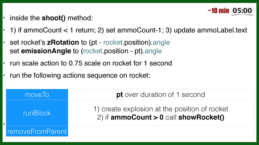 • inside the shoot() method:! • 1) if ammoCount...