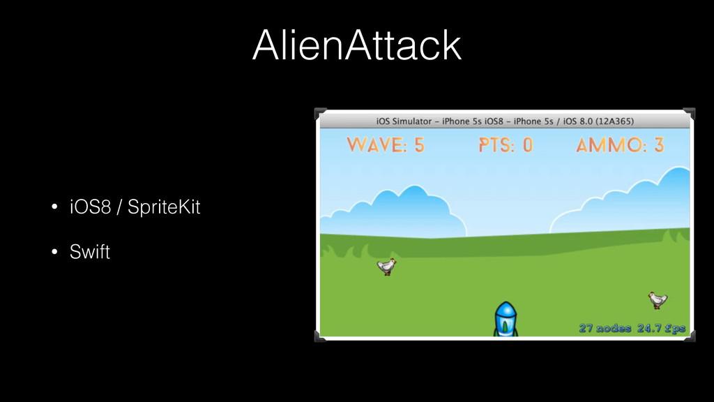 AlienAttack • iOS8 / SpriteKit • Swift