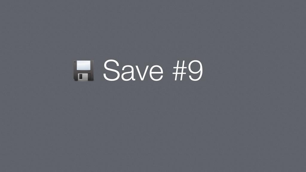Save #9