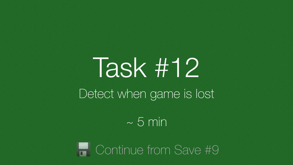 Task #12 Detect when game is lost ~ 5 min Conti...