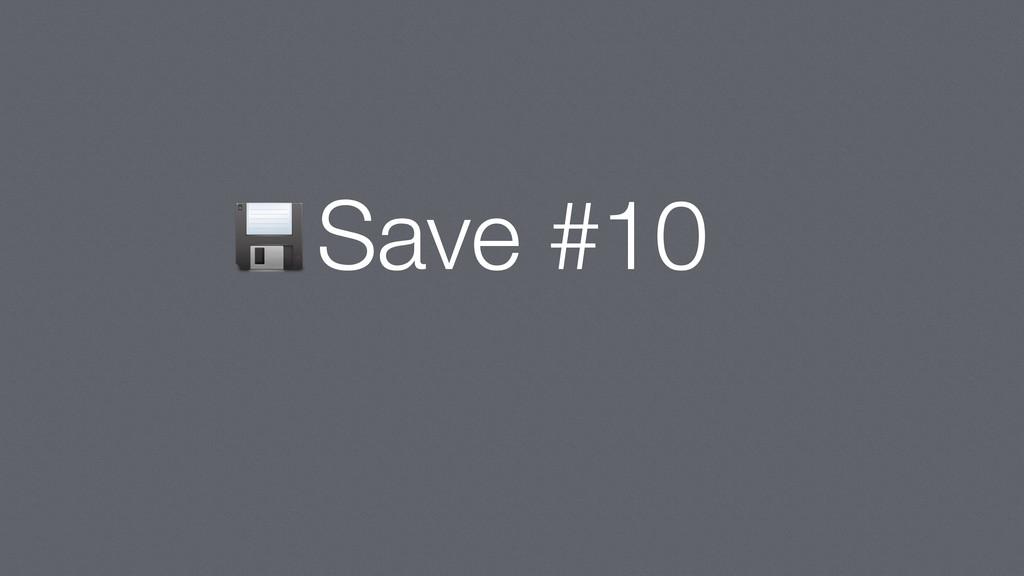 Save #10