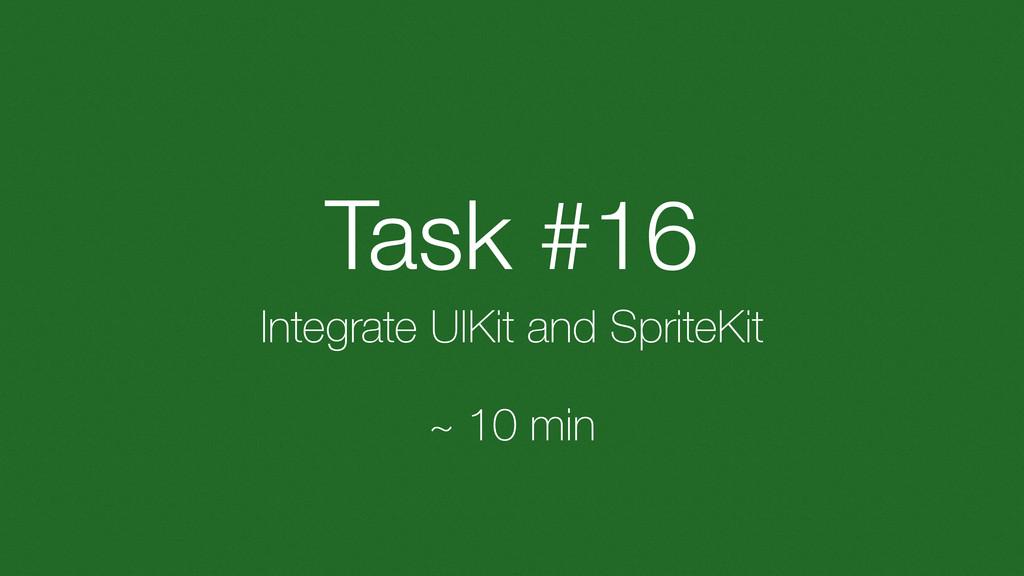 Task #16 Integrate UIKit and SpriteKit ~ 10 min