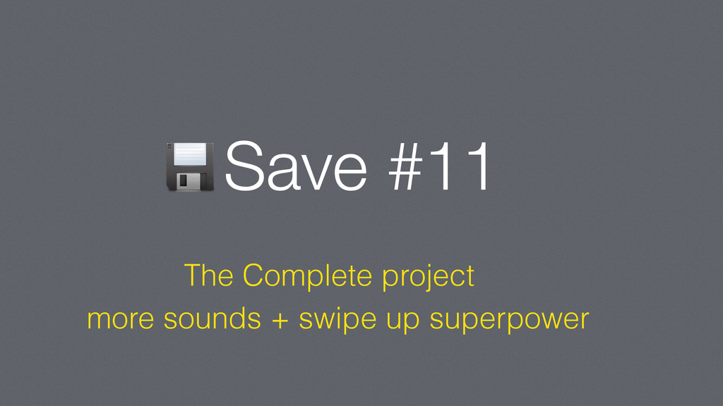 Save #11 The Complete project more sounds + swi...
