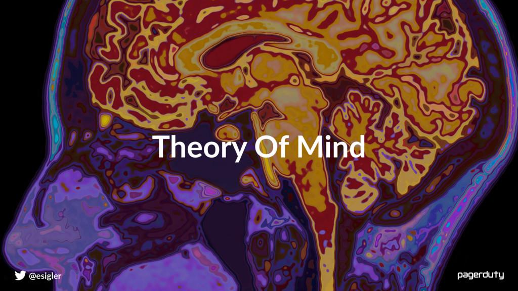 @esigler Theory Of Mind