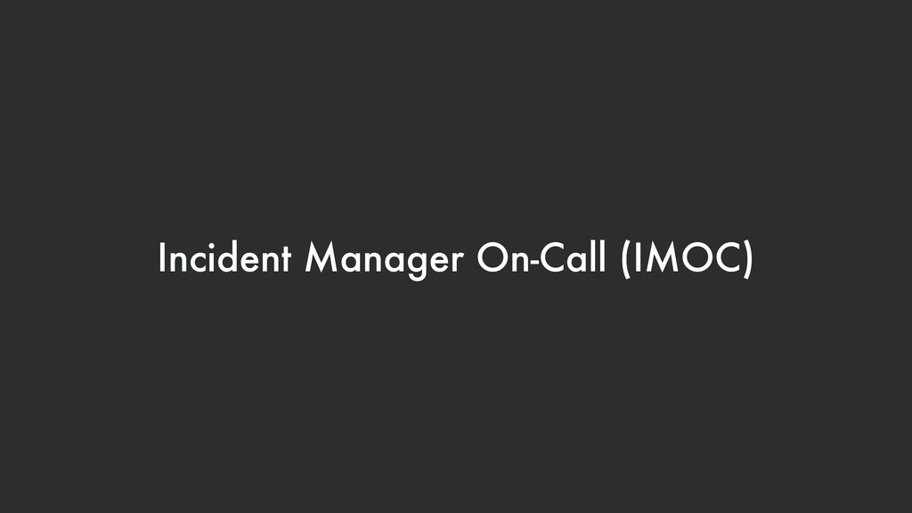 Incident Manager On-Call (IMOC)