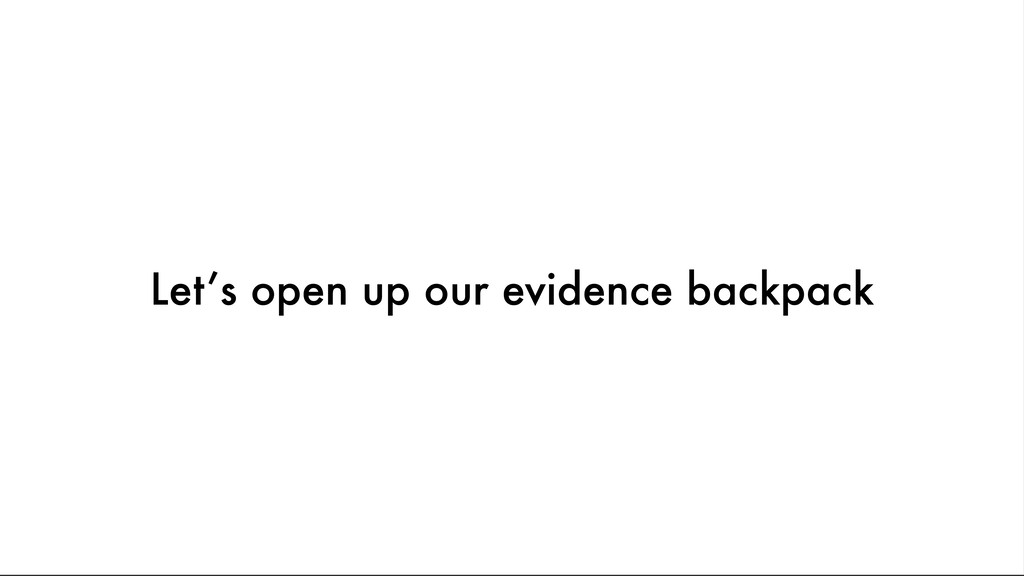 Let's open up our evidence backpack