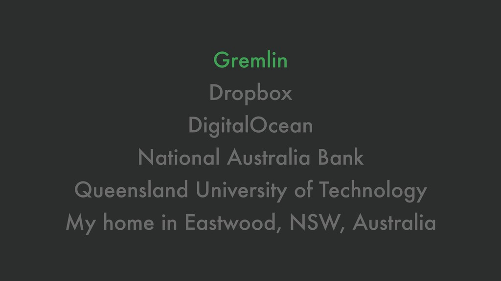 Gremlin Dropbox DigitalOcean National Australia...