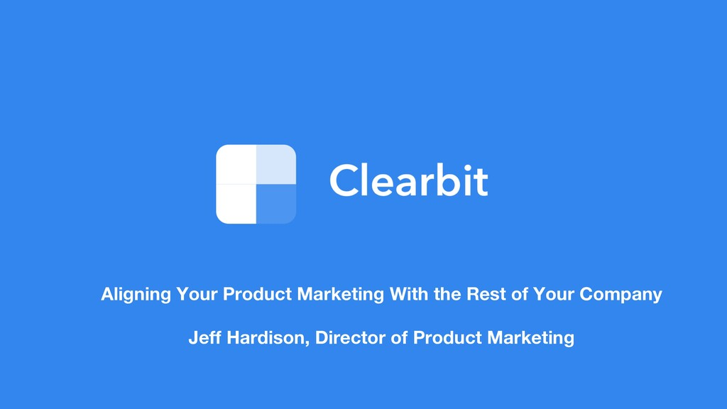 Aligning Your Product Marketing With the Rest o...