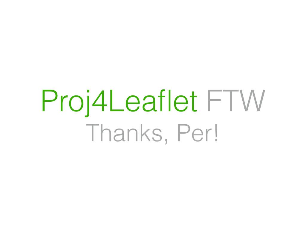 Proj4Leaflet FTW Thanks, Per!