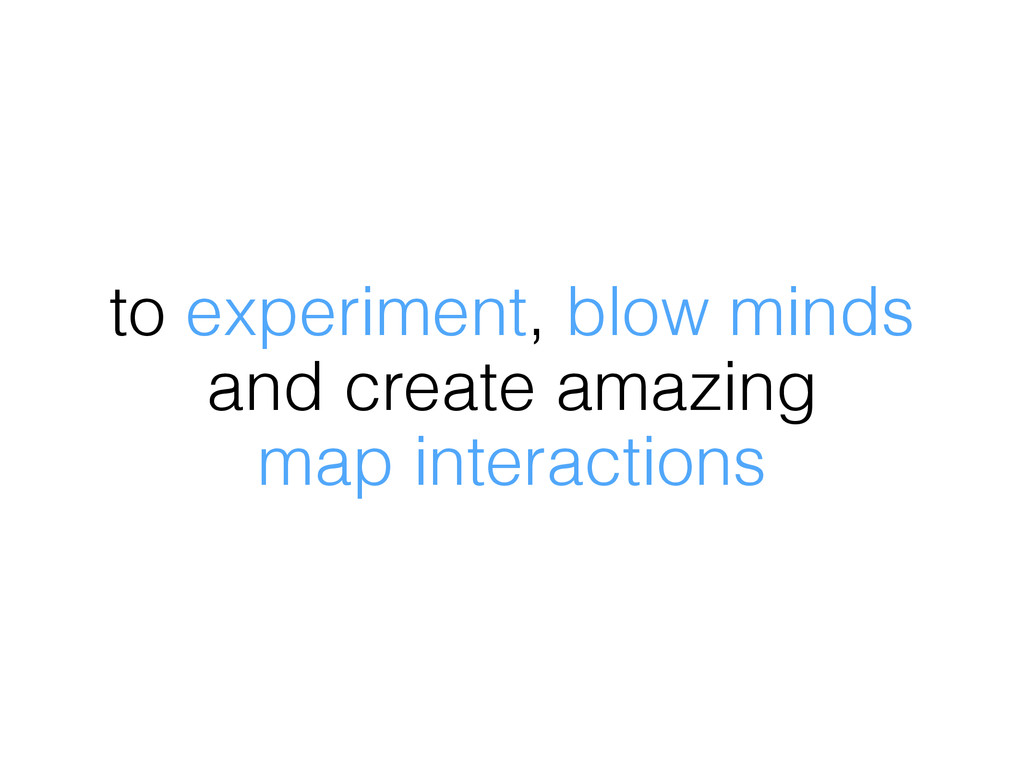 to experiment, blow minds and create amazing ma...