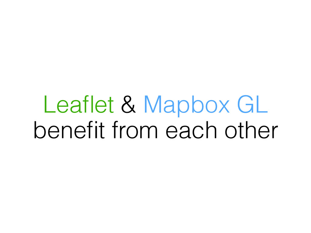 Leaflet & Mapbox GL benefit from each other