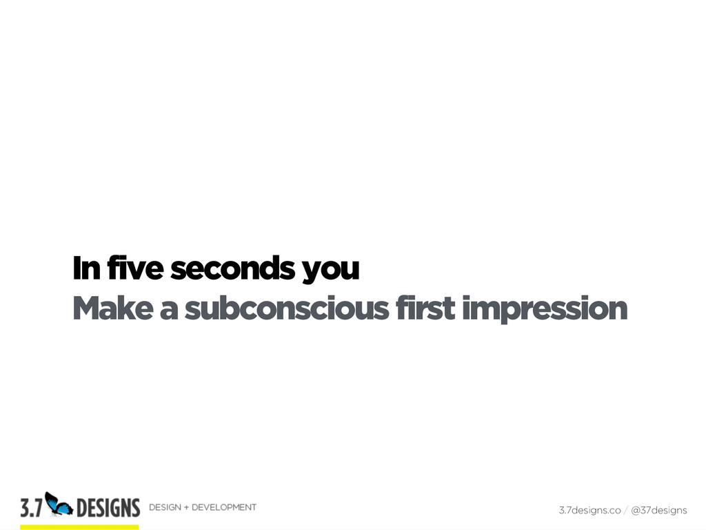 In five seconds you Make a subconscious first i...
