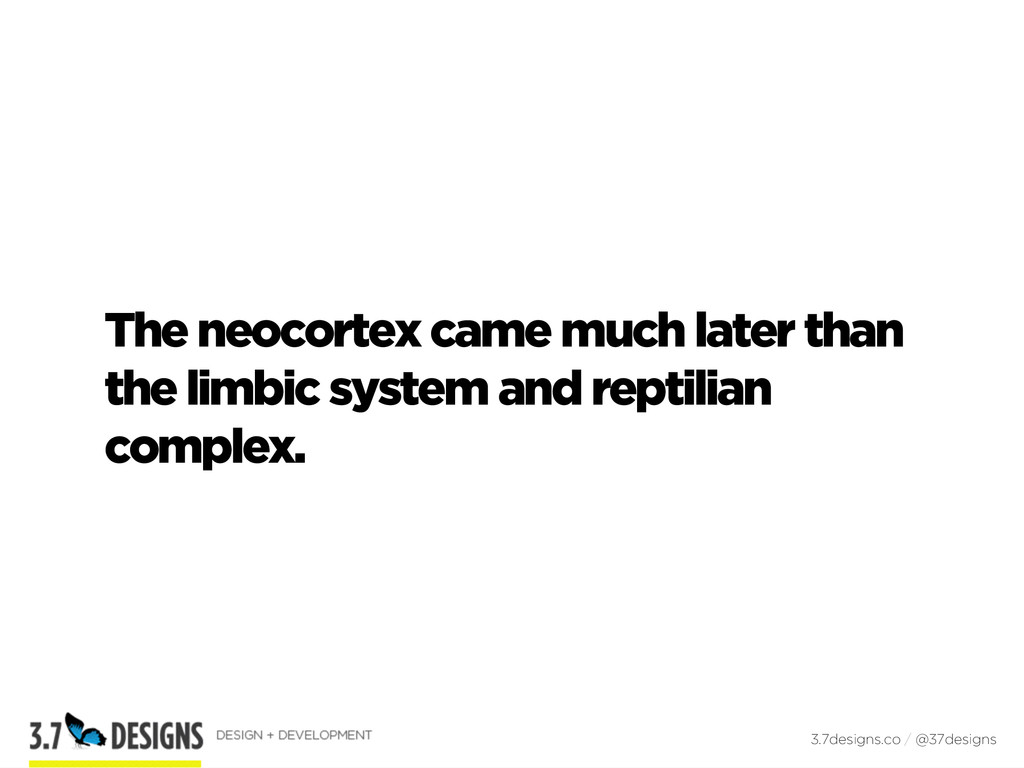 The neocortex came much later than the limbic s...