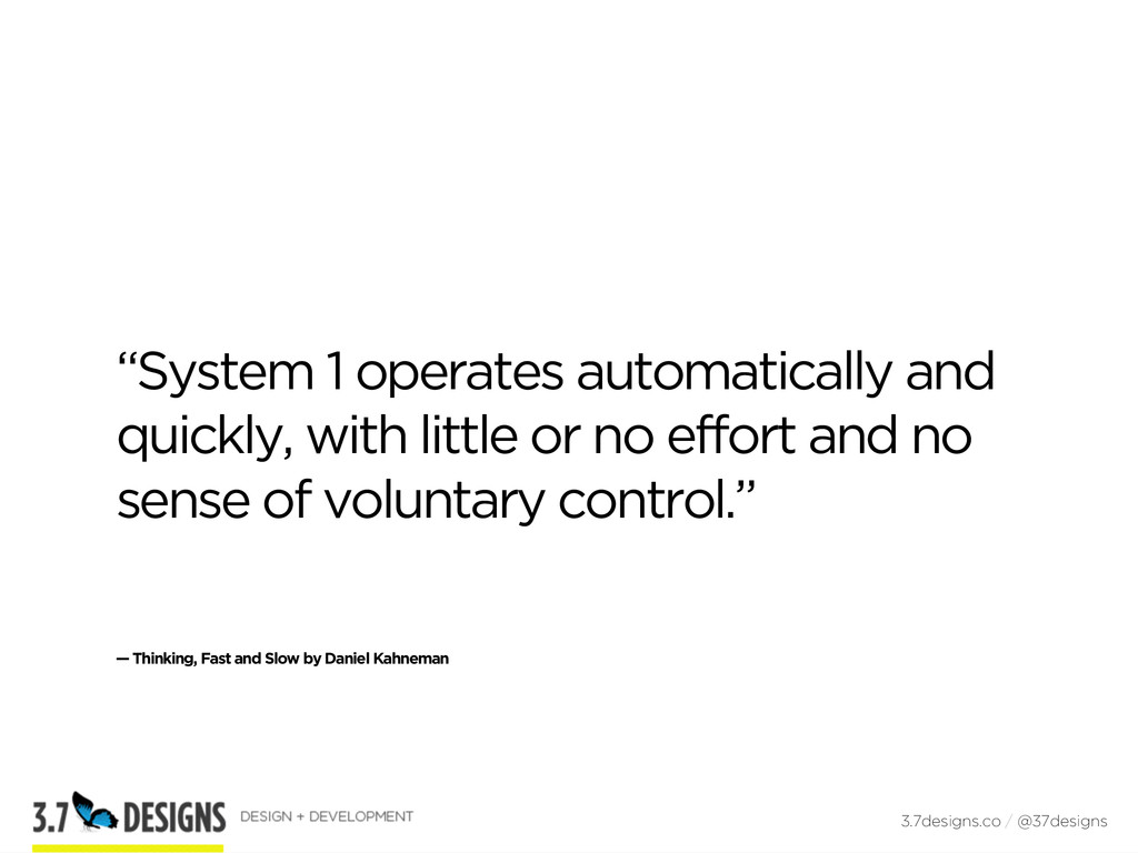 """""""System 1 operates automatically and quickly, w..."""