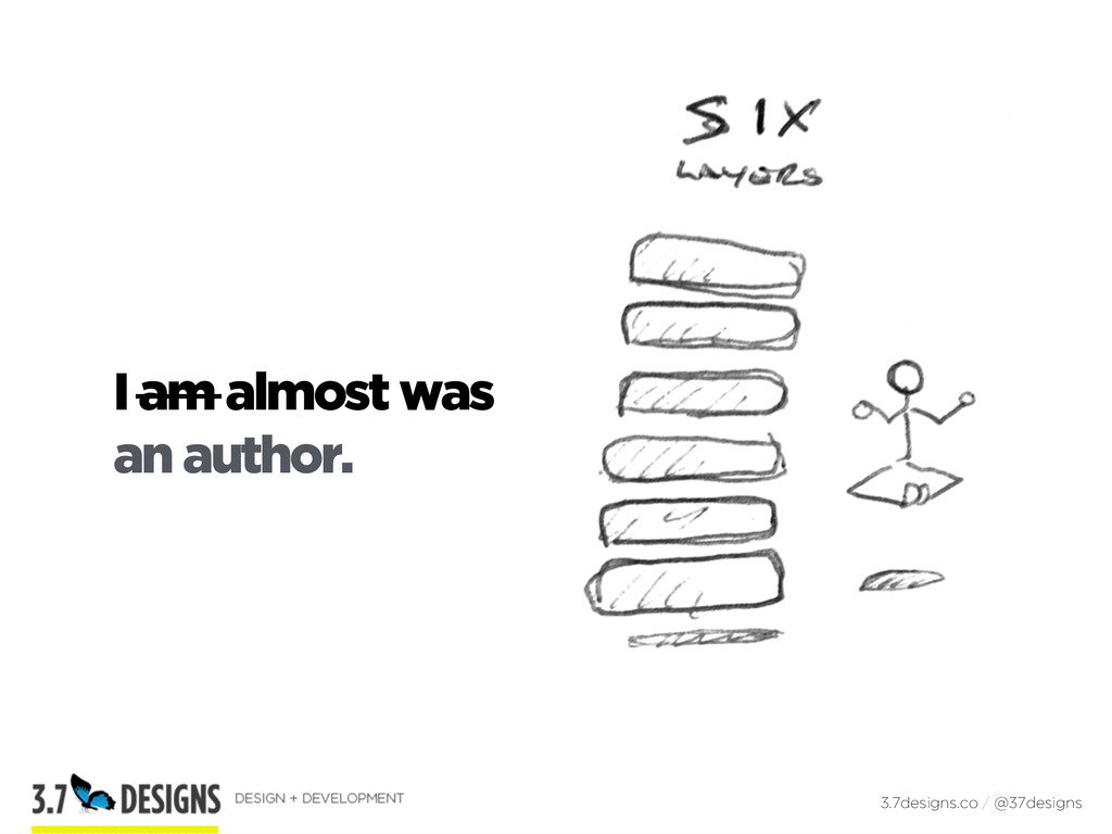 I am almost was an author. 3.7designs.co / @37d...