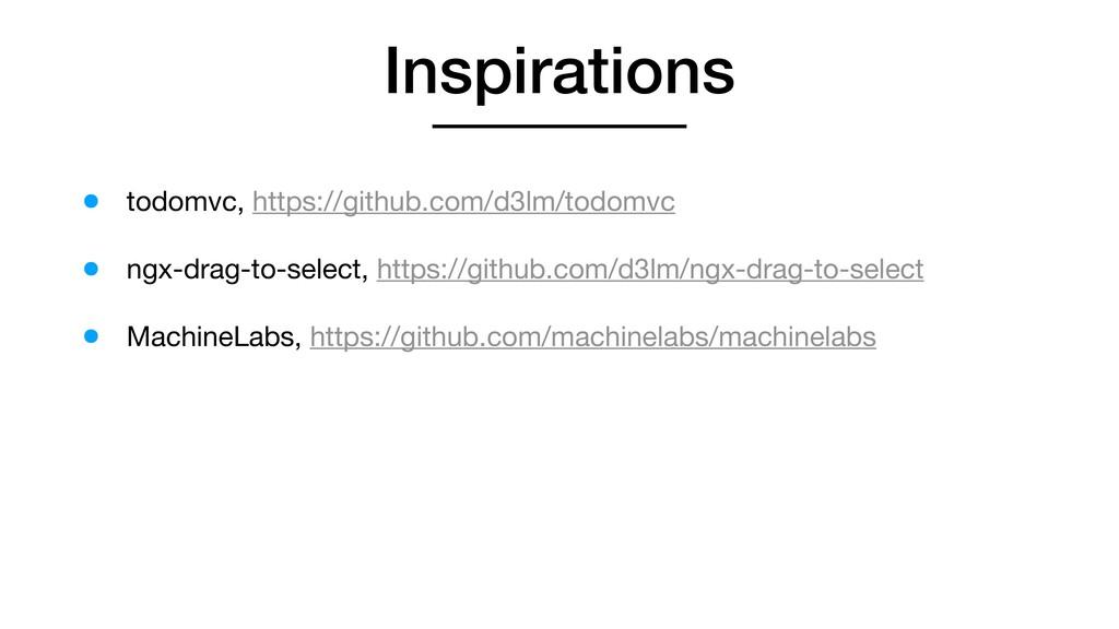 Inspirations • todomvc, https://github.com/d3lm...