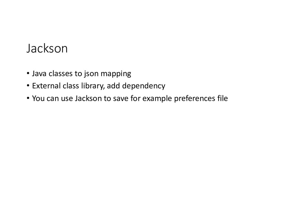 Jackson • Java classes to json mapping • Extern...