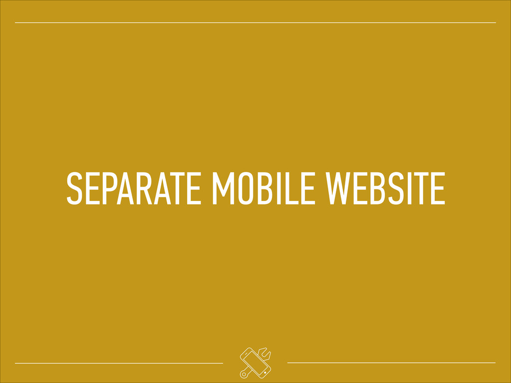SEPARATE MOBILE WEBSITE