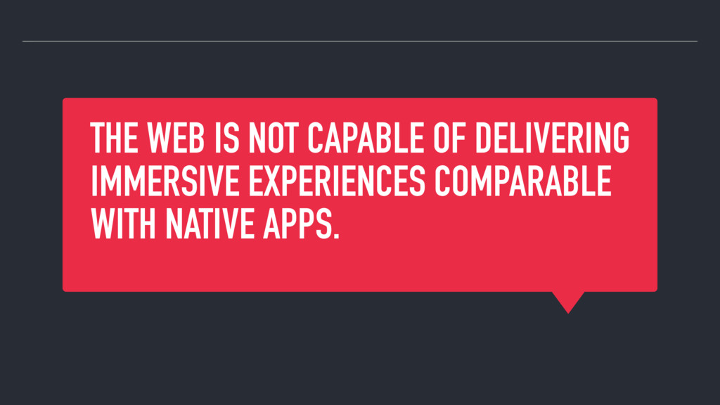 THE WEB IS NOT CAPABLE OF DELIVERING IMMERSIVE ...