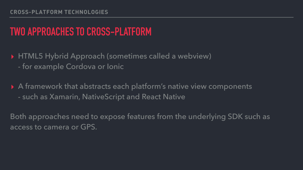 CROSS-PLATFORM TECHNOLOGIES TWO APPROACHES TO C...
