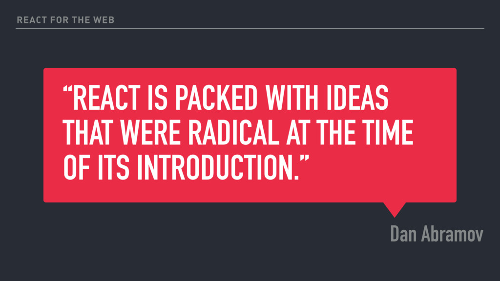 """REACT IS PACKED WITH IDEAS THAT WERE RADICAL A..."