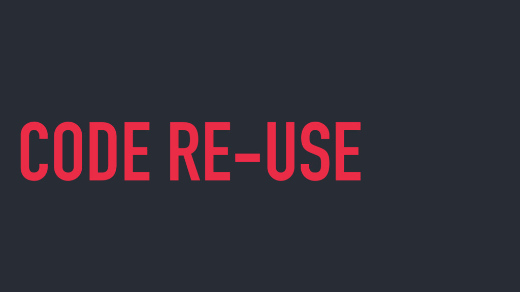 CODE RE-USE