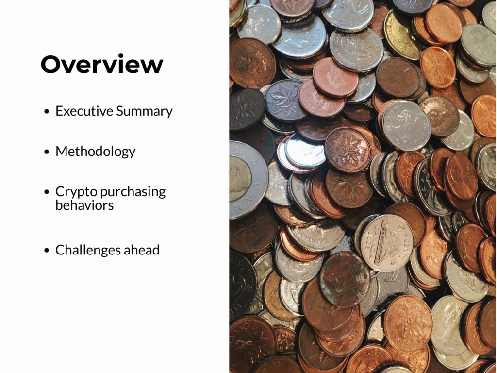 Executive Summary Methodology Crypto purchasing...