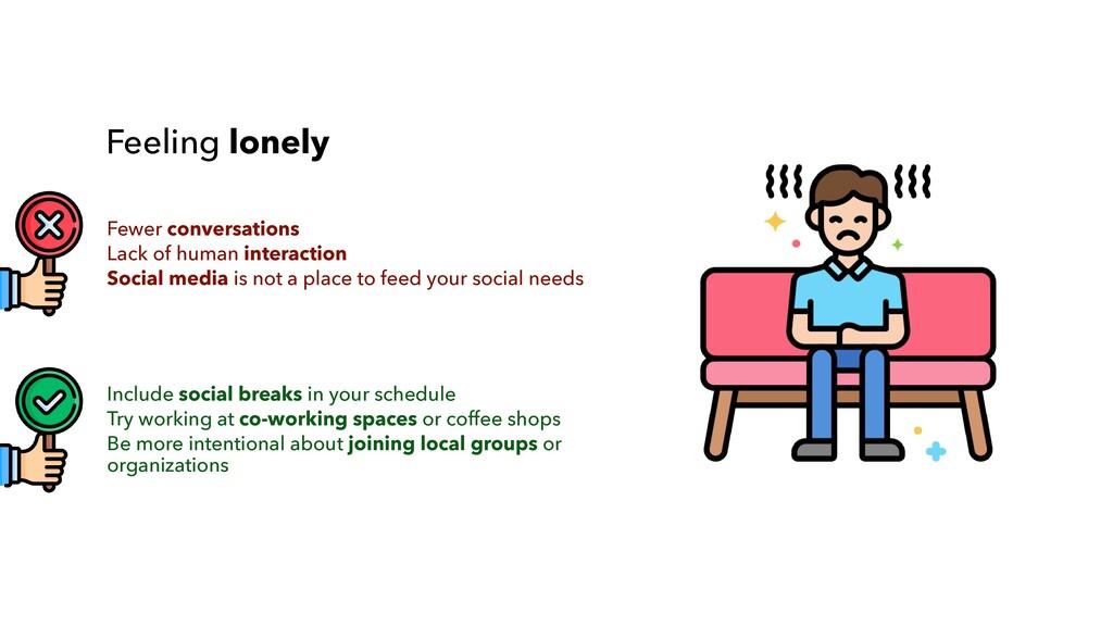 Include social breaks in your schedule   Try wo...