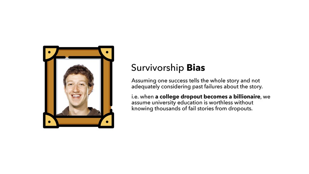 Survivorship Bias Assuming one success tells th...