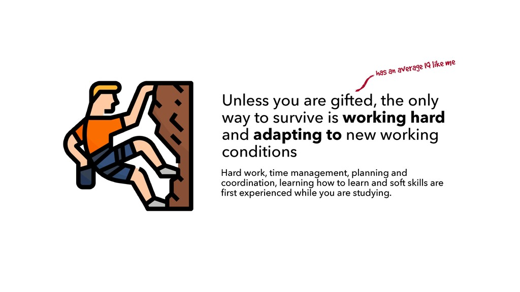 Unless you are gifted, the only way to survive ...