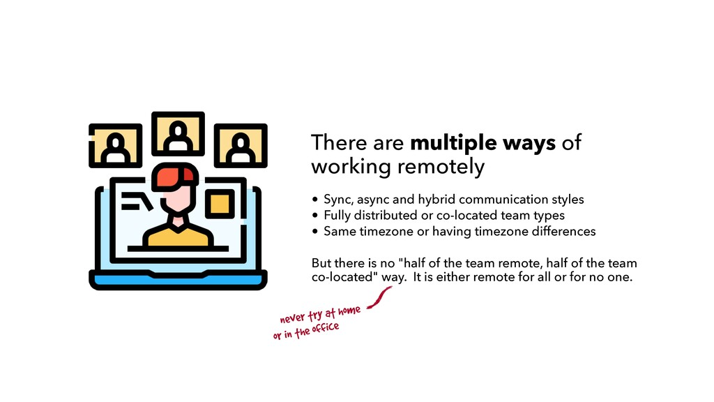 There are multiple ways of working remotely • S...